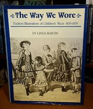The Way We Wore : Fashion Illustrations of Children's Wear 1870-1970 by Linda...