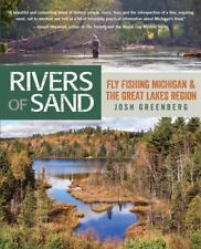 Rivers of Sand: Fly Fishing Michigan And The Great Lakes Region by Greenberg,…