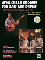Funkifying the Clave : Afro-Cuban Grooves for Bass and Drums/Influencias De R...