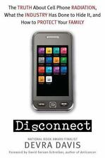 Disconnect: The Truth About Cell Phone Radiation, What the Industry Ha-ExLibrary