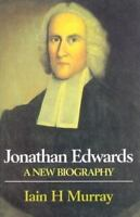 Jonathan Edwards : A New Biography, Hardcover by Murray, Iain H., Brand New, ...