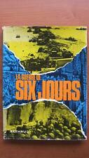 LA GUERRE DE SIX JOURS - CONFLIT ISRAËLO-ARABE - EGYPTE - SYRIE - JORDANIE -1967
