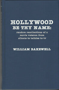 Book WILLIAM BAKEWELL movie actor INSCRIBED COPY Hollywood Be Thy Name HB 1991