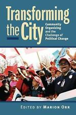 Transforming the City : Community Organizing and the Challenge of Political...