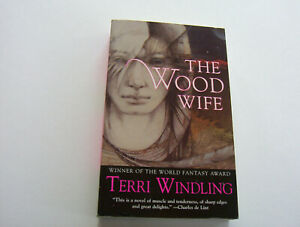 THE WOOD WIFE  1997  TERRI WINDLING   SENSATIONAL FANTASY DREAM  COLLECTOR COPY