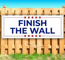 FINISH THE WALL Advertising Vinyl Banner Flag Sign Many Sizes 2020 TRUMP