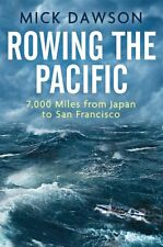 Rowing the Pacific: 7,000 Miles from Japan to San Francisco, Dawson, Mick, New c