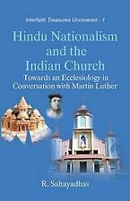 Hindu Nationalism and the Indian Church Towards an Ecclesiology in Conversation
