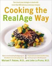 Cooking the RealAge Way : Turn Back Your Biological Clock with More Than 80...