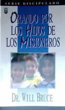 Orando por los Hijos de los Misioneros, Dr. Will Bruce (1996)