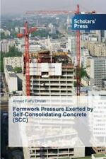 Formwork Pressure Exerted by Self-Consolidating Concrete (Scc) by Omran Ahmed...