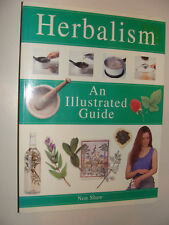 Herbalism : An Illustrated Guide by Non Shaw 1999, Pb