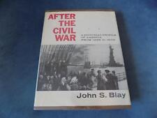 B658 After the Civil War: America from 1865 to 1900 by John S. Blay-1960 Edition