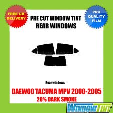 DAEWOO TACUMA MPV 2000-2005 20% DARK REAR PRE CUT WINDOW TINT
