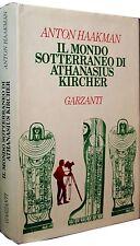 IL MONDO SOTTERRANEO DI ATHANASIUS KIRCHER Anton Haarkman GARZANTI 1^ediz. 1995