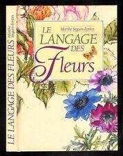 """Marthe Seguin-Fontes : Le langage des Fleurs """" Editions France Loisirs """""""