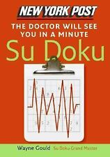 New York Post the Doctor Will See You in a Minute Sudoku: The Official Utterly A