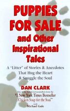"Puppies For Sale and Other Inspirational Tales: A ""Litter"" of Stories and Anecdo"