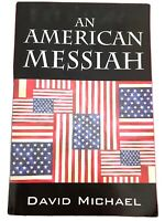 An American Messiah by Michael, David  New 9781598002805 Free Shipping