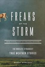 Freaks of the Storm: From Flying Cows to Stealing Thunder: The World's Stranges