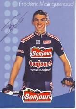 CYCLISME carte cycliste FREDERIC MAINGUENAUD  équipe BONJOUR 2002 signée