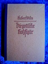 """""""Die gotische Holzfigur - Ihr Wesen und ihre Entstehung"""" von Hubert Wilm (1944)"""