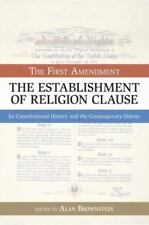 The Establishment of Religion Clause: The First Amendment (Bill of Rights)