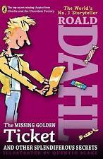 The Missing Golden Ticket and Other Splendiferous Secrets, Dahl, Roald, Good Boo