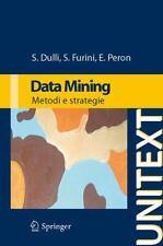 Data Mining: Metodi E Strategie (unitext / La Matematica Per Il 3+2) (italian...