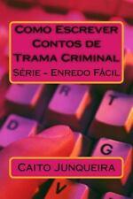 Enredo Fácil: Como Escrever Contos de Trama Criminal by Caio Junqueira (2015,...