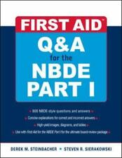 First Aid: Q and A for the NBDE Pt. 1 by Derek M. Steinbacher and Steven R....