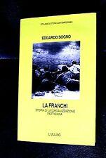 EDGARDO SOGNO STORIA DELLA BRIGATA PARTIGIANA  LA FRANCHI  1° edizione 1996