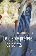 Le DIABLE préfère les SAINTS * Jacqueline  KELEN * Du 01.10.2016