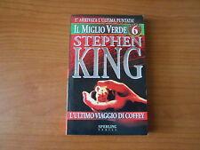 STEPHEN KING - L'ULTIMO VIAGGIO DI COFFEY- IL MIGLIO VERDE n.6 - sc.75