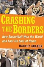 Crashing the Borders : How Basketball Won the World and Lost Its Soul at Home b…