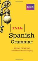 Talk Spanish Grammar by Dunnett, Susan, NEW Book, (Paperback) FREE & Fast Delive