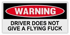 Driver does not give a flying F*** Vinyl Sticker / Decal / window /car / truck