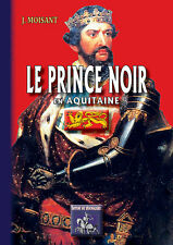 Le Prince Noir en Aquitaine (suivi de) La Bataille de Poitiers