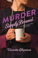 Murder Simply Brewed (An Amish Village Mystery) by Chapman, Vannetta in Used -