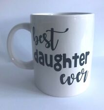 BEST DAUGHTER EVER Vinyl Decal Sticker - Great for Mugs, Cups, Glasses, Bottles