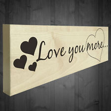 Love You More Wooden Freestanding Shabby Chic Plaque Friendship Partner Sign