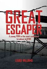 Great Escaper: A Young POW in the Most Audacious Breakout of WWII by Louise...