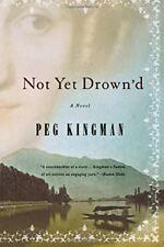 Not Yet Drown'd Peg Kingman