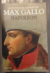 Napoléon Les grandes biographies de Max Gallo