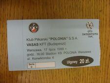 17/07/1999 Ticket: Klub Pilkarski Polonia v Vasa KFT [UEFA Intertoto Cup] . Than