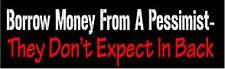 Borrow Money: Bumper Sticker Funny Car Truck Window UV Vinyl Decal Sticker