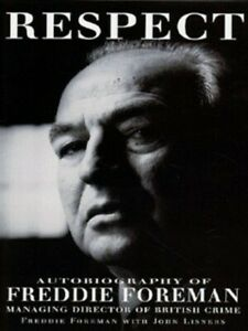 Respect: Autobiography of Freddie Foreman - Managing Director of British Crime