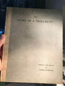 THE STORY OF A TROLL HUNT.......FIRST EDITION 1904 by James McBryde