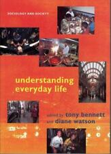 Understanding Everyday Life (Sociology and Society),Tony Bennett, Diane Watson