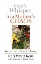 God's Whisper in a Mother's Chaos: A Down-To-Earth Look at Christianity for the
